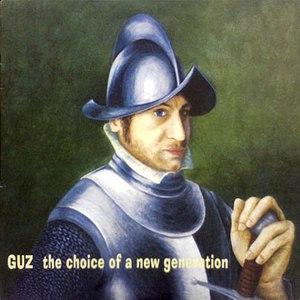 Guz альбом The Choice Of A New Generation