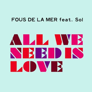 Fous De La Mer альбом All We Need Is Love