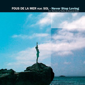 Альбом Fous De La Mer Never Stop Loving Remixes
