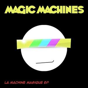 Magic Machines альбом La Machine Magique EP