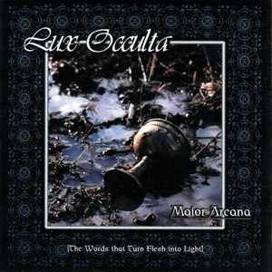 Альбом Lux Occulta Maior Arcana (The Words that Turn Flesh into Light)