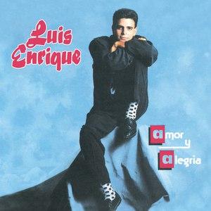 Luis Enrique альбом Amor Y Alegria