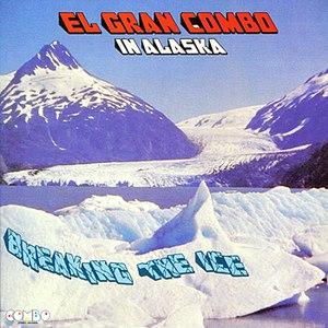 El Gran Combo альбом Breaking the Ice