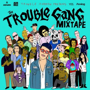 Trouble Andrew альбом The Trouble Gang Mixtape