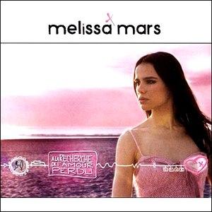 Melissa Mars альбом A La Recherche De L'amour Perdu