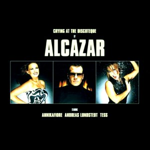 Альбом Alcazar Crying at the Discoteque