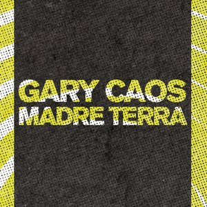 Альбом Gary Caos Madre terra - part one