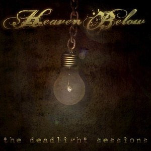 Альбом Heaven Below The Deadlight Sessions