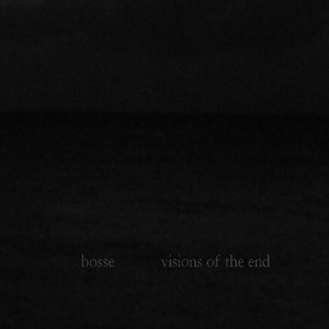 Bosse альбом Visions of the End