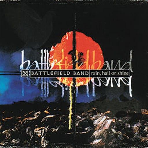 Battlefield Band альбом Rain, Hail or Shine