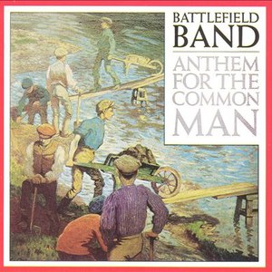 Battlefield Band альбом Anthem for the Common Man
