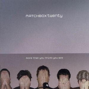 Matchbox Twenty альбом More Than You Think You Are