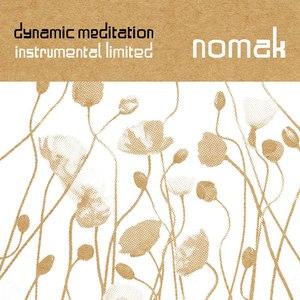Nomak альбом dynamic meditation instrumental limited