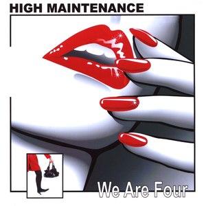 High Maintenance альбом We Are Four