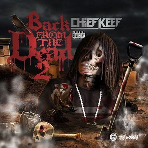 Chief Keef альбом Back From The Dead 2