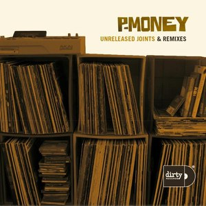 P-Money альбом Unreleased Joints and Remixes