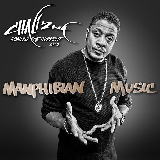 Chali 2na альбом Manphibian Music - Against the Current EP.2