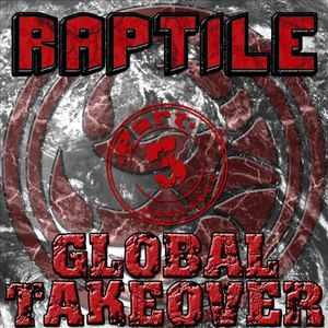 RAPTILE альбом Global Takover Vol 3