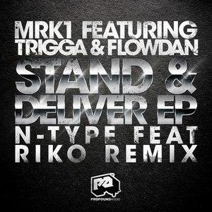 MRK1 альбом Stand & Deliver EP (feat. Trigga & Flowdan)