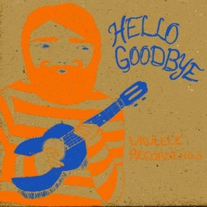 Hellogoodbye альбом Ukulele Recordings