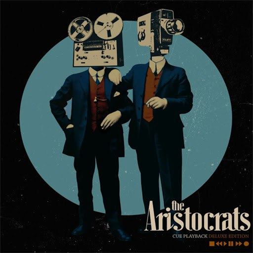 The Aristocrats альбом Cue Playback (Deluxe Edition)