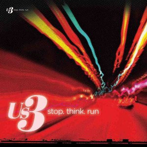 Us3 альбом Stop. Think. Run
