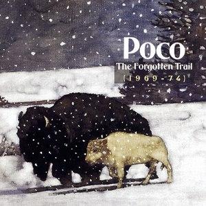 Poco альбом THE FORGOTTEN TRAIL (1969-1974)