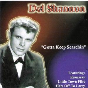 Del Shannon альбом Gotta Keep Searchin