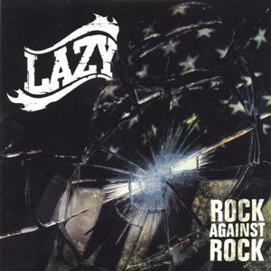 Lazy альбом Rock against rock