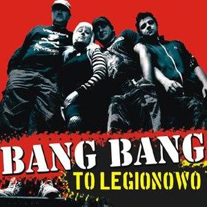 Bang Bang альбом To Legionowo