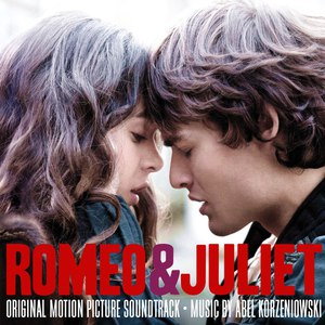 Abel Korzeniowski альбом Romeo & Juliet (Original Motion Picture Soundtrack)