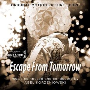 Abel Korzeniowski альбом Escape From Tomorrow