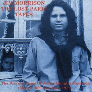 Jim Morrison альбом The Lost Paris Tapes (And Extras)