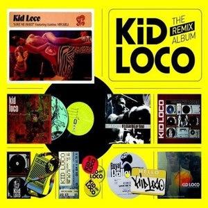 kid loco альбом The Remix Album