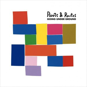 Going Under Ground альбом Roots & Routes