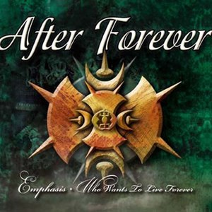 After Forever альбом Emphasis / Who Wants to Live Forever