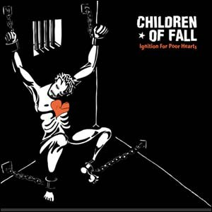 Children Of Fall альбом Ignition for Poor Hearts