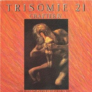 Trisomie 21 альбом Chapter IV - Le Je-Ne-Sais-Quoi Et Le Presque Rien