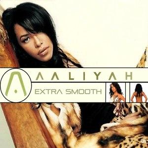 Aaliyah альбом Extra Smooth