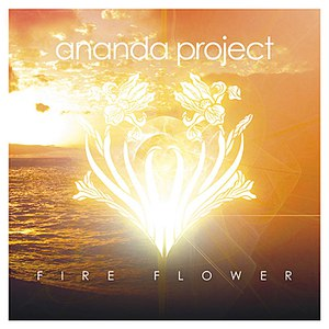 Ananda Project альбом Fire Flower