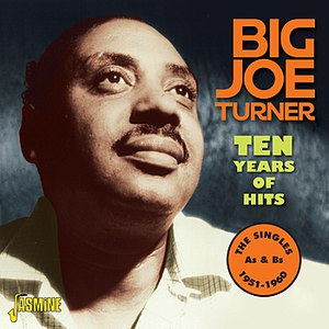 Big Joe Turner альбом Ten Years of Hits -The Singles As & Bs, 1951 - 1960