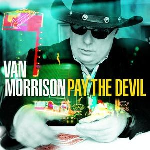Van Morrison альбом Pay The Devil