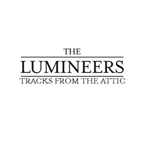 The Lumineers альбом Tracks From The Attic