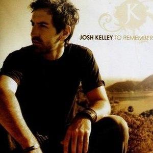 josh kelley альбом To Remember