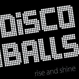Discoballs альбом Rise and Shine