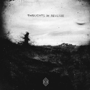 Thoughts In Reverse альбом Thoughts In Reverse
