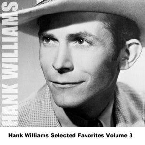 Hank Williams альбом Hank Williams Selected Favorites, Vol. 3