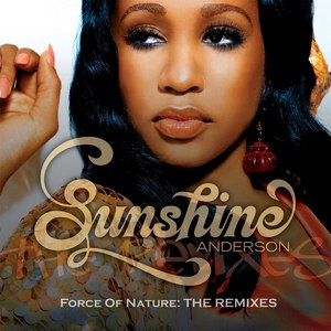 Sunshine Anderson альбом Force Of Nature: The Remixes