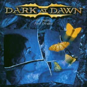 Dark At Dawn альбом Of Decay And Desire
