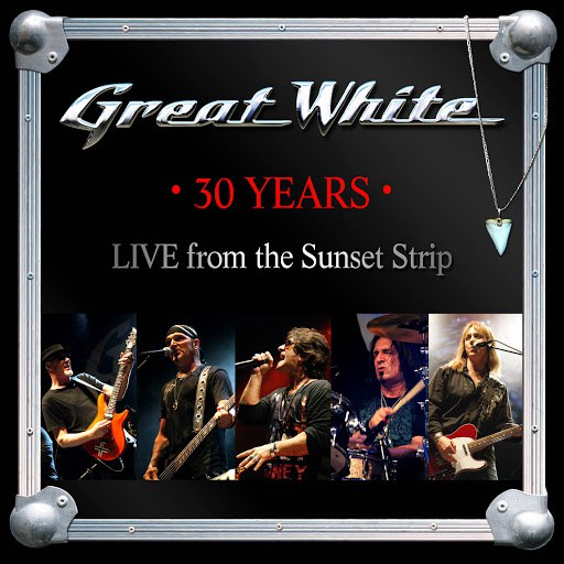 Great White альбом 30 Years (Live from the Sunset Strip)